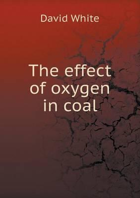 The Effect of Oxygen in Coal