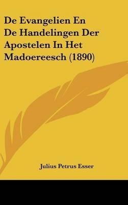 de Evangelien En de Handelingen Der Apostelen in Het Madoereesch (1890)