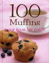 100 Muffins pour Tous les Gouts