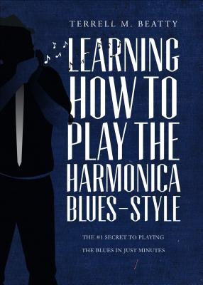 Learning How to Play the Harmonica Blues-Style