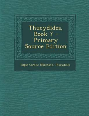 Thucydides, Book 7 - Primary Source Edition