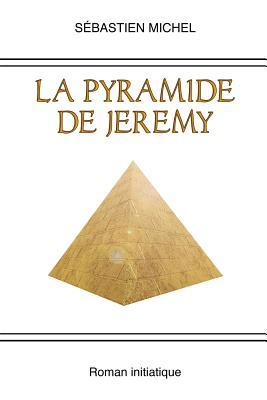 La Pyramide de Jerem...