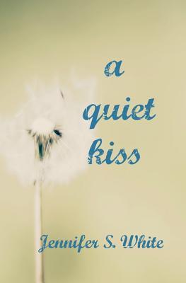 A Quiet Kiss