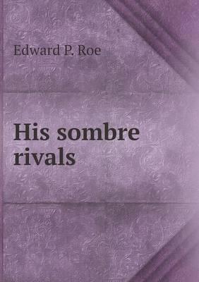 His Sombre Rivals