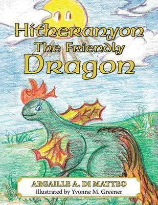 Hitheranyon The Friendly Dragon