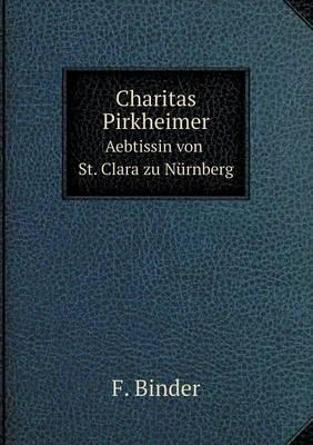 Charitas Pirkheimer Aebtissinvonst.Clarazunurnberg