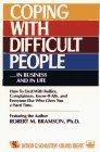 Coping with Difficult People in Business and in Life