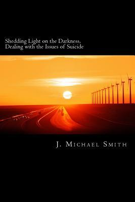 Shedding Light on the Darkness, Dealing With the Issues of Suicide