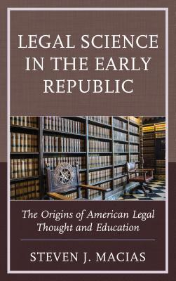 Legal Science in the Early Republic