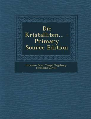 Die Kristalliten. - Primary Source Edition