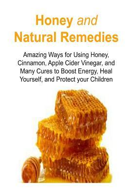 Honey and Natural Remedies