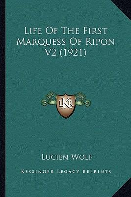 Life of the First Marquess of Ripon V2 (1921) Life of the First Marquess of Ripon V2 (1921)
