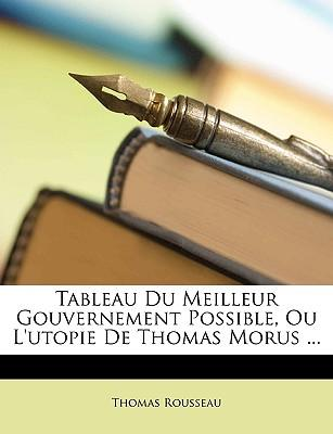 Tableau Du Meilleur Gouvernement Possible, Ou L'Utopie de Thomas Morus ...