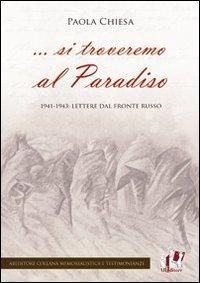 . Si troveremo al Paradiso. 1941-1943