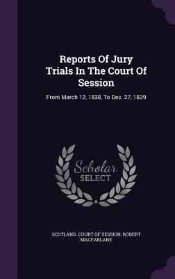 Reports of Jury Trials in the Court of Session