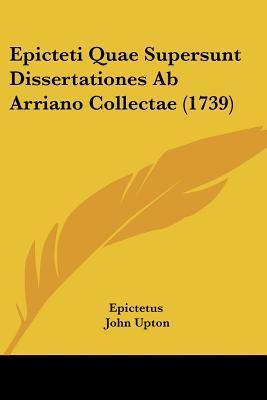 Epicteti Quae Supersunt Dissertationes AB Arriano Collectae (1739)
