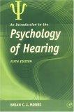 An Introduction to the Psychology of Hearing, Fifth Edition