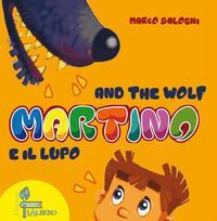 Martino e il lupo-Martino and the wolf. Ediz. bilingue
