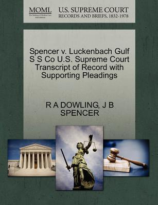 Spencer V. Luckenbach Gulf S S Co U.S. Supreme Court Transcript of Record with Supporting Pleadings