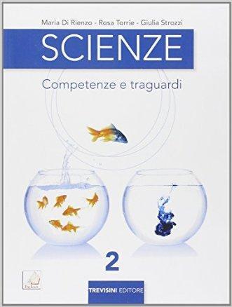 Scienze. Competenze e traguardi. Per la Scuola media. Con e-book. Con espansione online