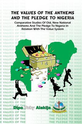 The Values Of The Anthems And The Pledge To Nigeria