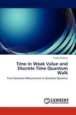 Time in Weak Value and Discrete Time Quantum Walk