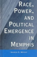 Race, Power, and Political Emergence in Memphis