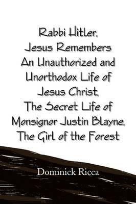 Rabbi Hitler / Jesus Remembers