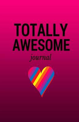 Totally Awesome Journal