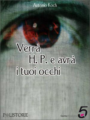 Verrà H.P. e avrà i tuoi occhi