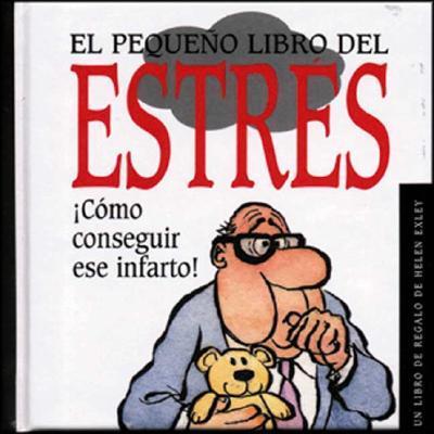 El Pequeno Libro Del Estres / The Little Book of Stress