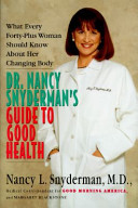 Dr. Nancy Snyderman's guide to good health