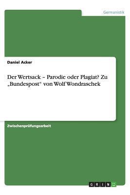 """Der Wertsack - Parodie oder Plagiat? Zu """"Bundespost"""" von Wolf Wondraschek"""