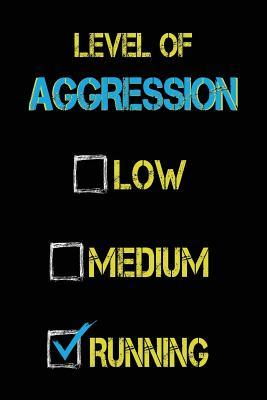 Level Of Aggression Low Medium Running