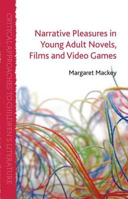 Narrative Pleasures in Young Adult Novels, Films, and Video Games