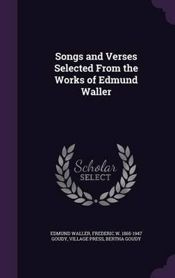 Songs and Verses Selected from the Works of Edmund Waller