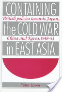 Containing the Cold War in East Asia