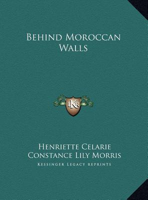 Behind Moroccan Walls Behind Moroccan Walls
