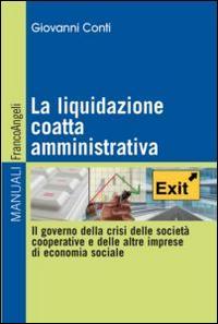 La liquidazione coatta amministrativa. Il governo della crisi delle società cooperative e delle altre imprese di economia sociale