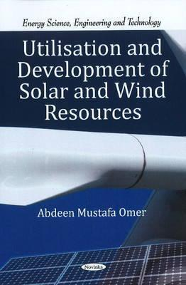 Utilisation and Development of Solar and Wind Resources