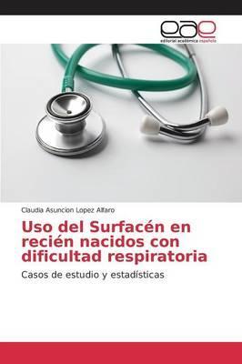 Uso del Surfacén en recién nacidos con dificultad respiratoria