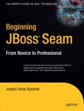 Beginning JBoss® Seam