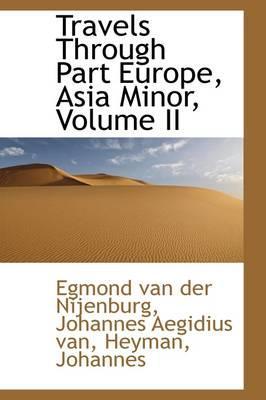 Travels Through Part Europe, Asia Minor, Volume II