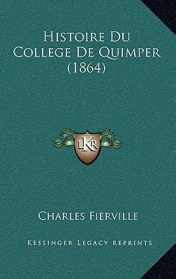 Histoire Du College de Quimper (1864)