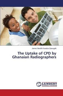 The Uptake of CPD by Ghanaian Radiographers