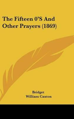 The Fifteen 0'S And Other Prayers (1869)