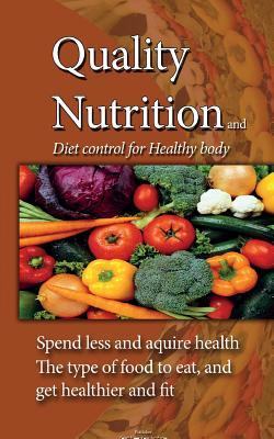 Quality Food, Nutrition, Diet Control for Healthy Body