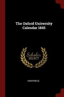 The Oxford University Calendar 1845