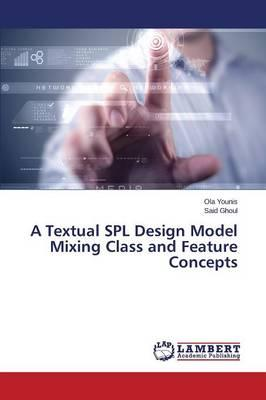 A Textual SPL Design Model Mixing Class and Feature Concepts