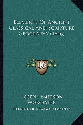 Elements of Ancient Classical and Scripture Geography (1846)